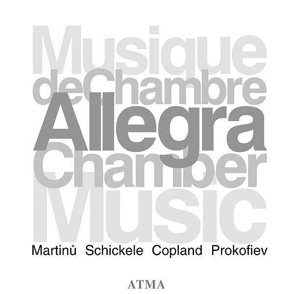 Bohuslav Martinu - Peter Schickele - Aaron Copland-Allegra Ensemble-ATMA Classique