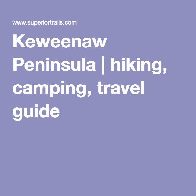 Keweenaw Peninsula   hiking, camping, travel guide