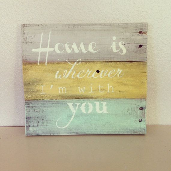 Reclaimed wood sign, Home is wherever I'm with you