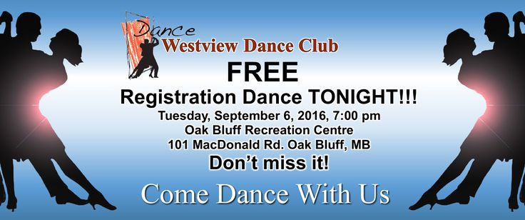 Westview Dance Club's 2016 Registration and Welcome Back Dance will be held Tonight, Tuesday, September 6th, starting at 7:00 p.m. at Oak Bluff Recreation Centre.  This dance is open to all Westview members and those interested in learning how to dance.     Now is the time to grab your partner and join in the fun.  Come dance with us!      For more information, contact Ann at: 204-775-1989                                           or Claire at: 204-269-1837  E-mail: westviewdancewpg@g