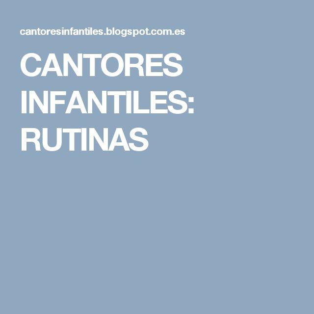 CANTORES INFANTILES: RUTINAS