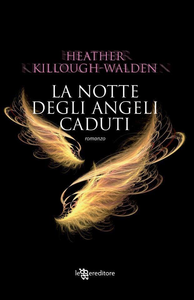 La notte degli angeli caduti - Heather Killough-Walden - 59 recensioni su Anobii