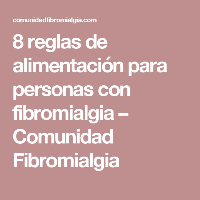 8 reglas de alimentación para personas con fibromialgia – Comunidad Fibromialgia