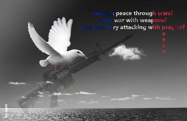 Attack with prayers! PEACE!