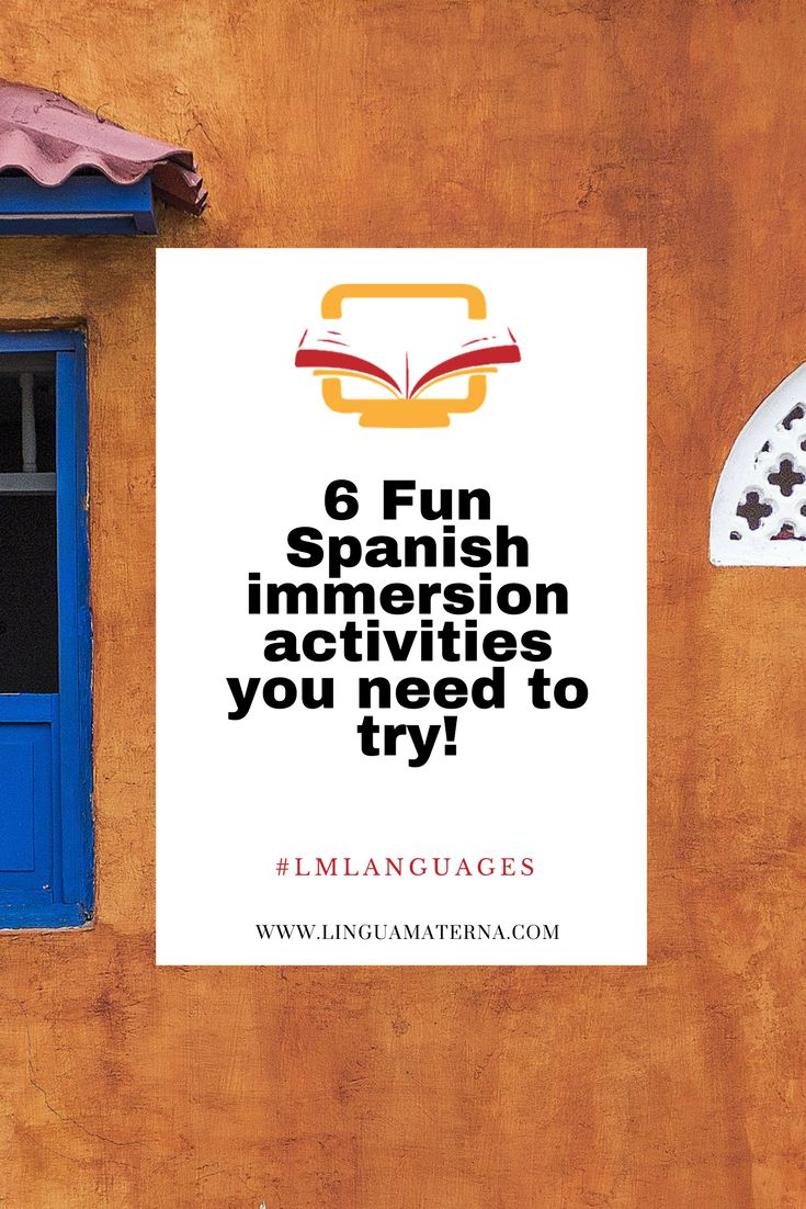 6 Fun Spanish immersion activities you need to try!