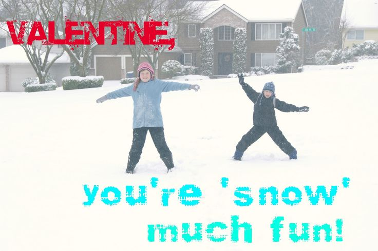 Snow Pun Valentines!  Take pictures of your kids in the snow. Add a clever snow pun and make copies.