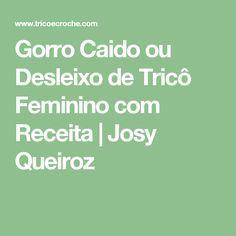 Gorro Caido ou Desleixo de Tricô Feminino com Receita | Josy Queiroz