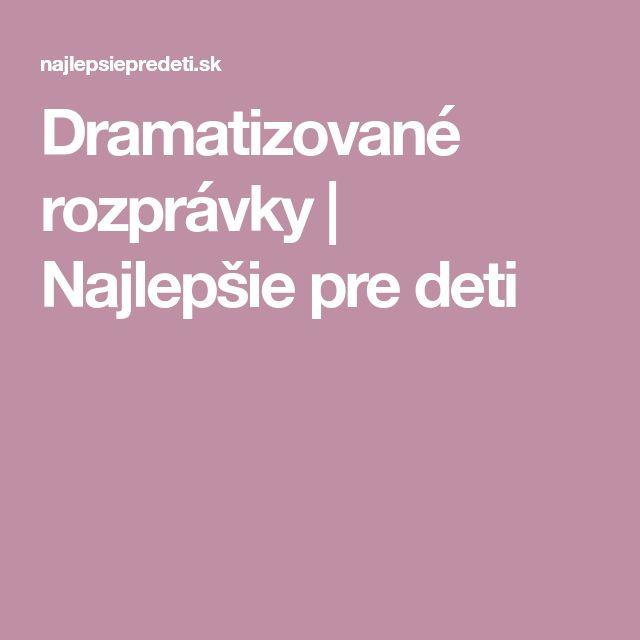Dramatizované rozprávky | Najlepšie pre deti