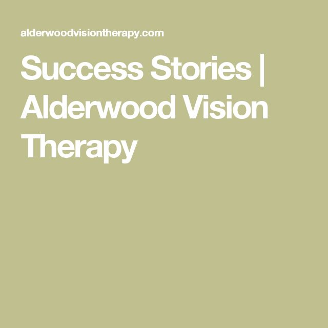Success Stories | Alderwood Vision Therapy