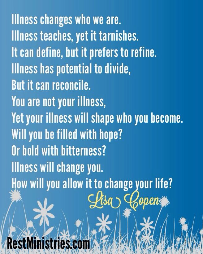 Illness Will Change You We Cannot Prevent The Changes But We Can