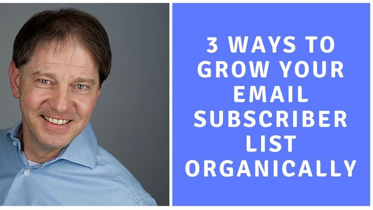 3 Ways to Grow Your Email Subscriber List Organically