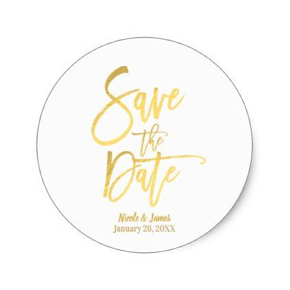 Save the Date Faux Gold Foil Modern Script Favor Classic Round Sticker - faux gifts style sample design cyo