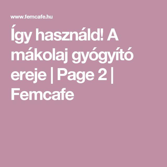 Így használd! A mákolaj gyógyító ereje | Page 2 | Femcafe