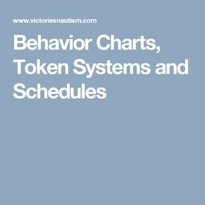 Behavior Charts, Token Systems and Schedules