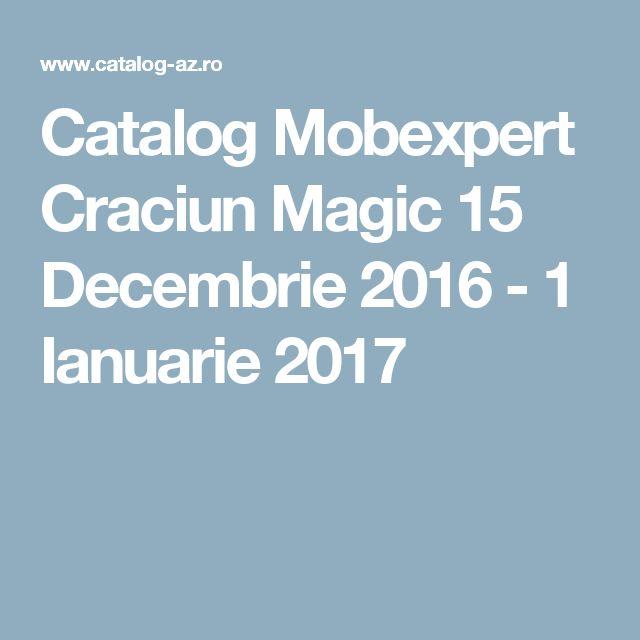 Catalog Mobexpert Craciun Magic 15 Decembrie 2016 - 1 Ianuarie 2017