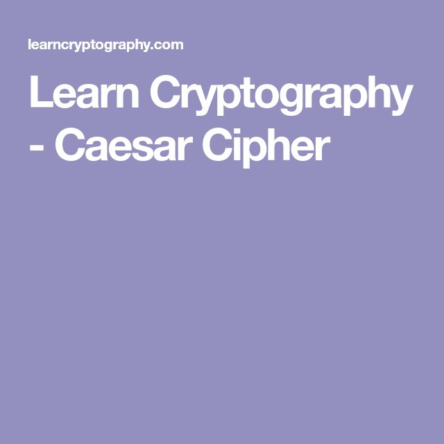 Learn Cryptography - Caesar Cipher