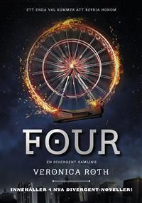 Four. Fyra noveller från Divergent-tiologins värld där porträttet av Tobias (även kallad Four) fördjupas.
