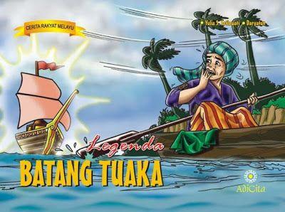 Cerita Rakyat Melayu Batang Tuaka