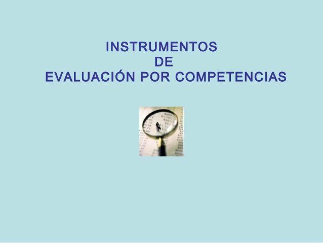 Propuestas educativas: Instrumentos de evaluación por competencias