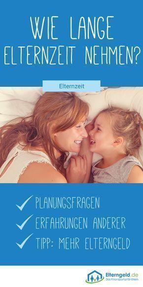Wir gehen auf die Frage ein, wie lange Sie Elternzeit nehmen und Planu geben sollten …   – Schwangerschaft