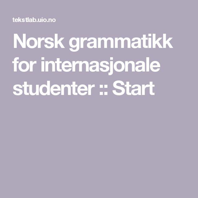 Norsk grammatikk for internasjonale studenter :: Start