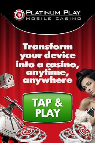 Platinum Play Mobile Casino Transform your device into a casino with a tap. http://bit.ly/RQFj9W  #mobilecasino #bestmobilecasino #casinoslots #poker #roulette #blackjack  www.bonusplaycasinos.com