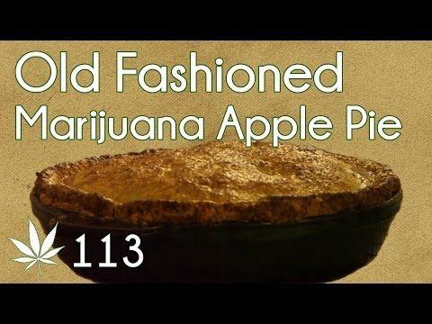 Old Fashioned Marijuana Apple Pie Cooking with Marijuana #113