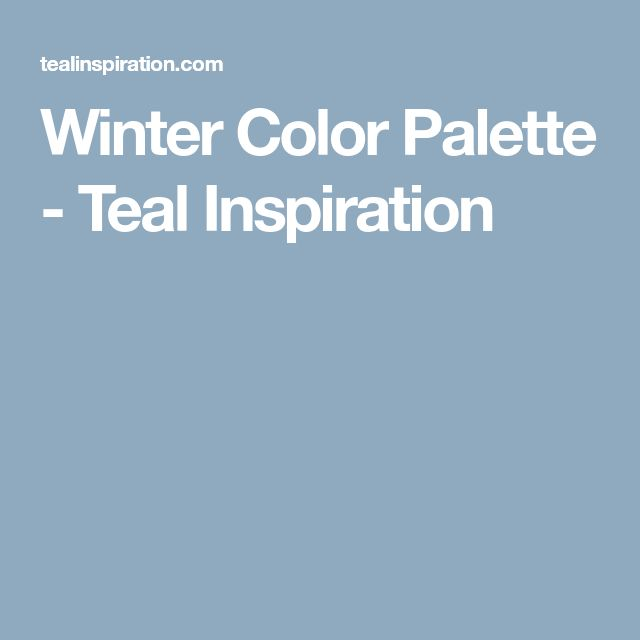 Winter Color Palette - Teal Inspiration