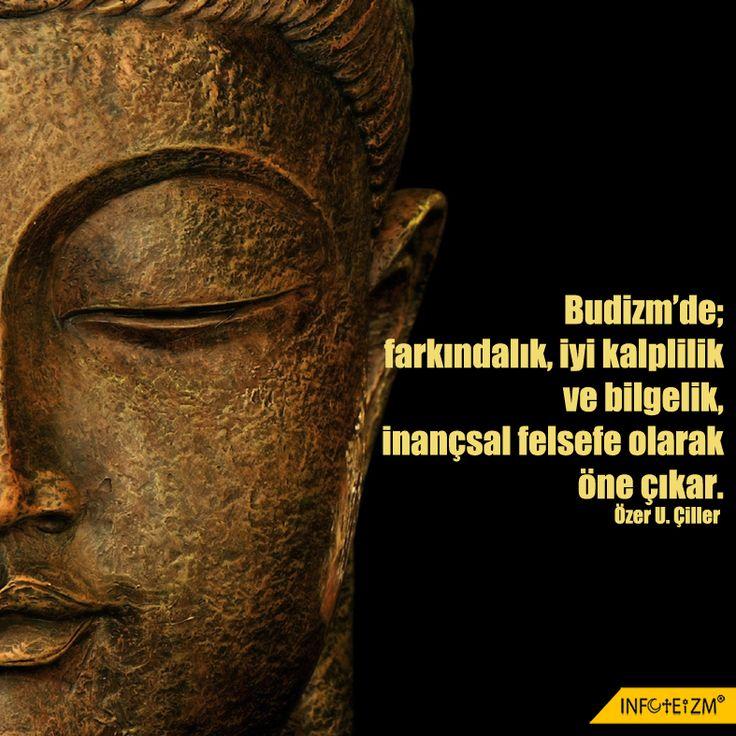 Budizm'de; farkındalık, iyi kalplilik ve bilgelik, inançsal felsefe olarak öne çıkar.  #din #budizm #farkındalık #bilgelik #infoteizm #felsefe