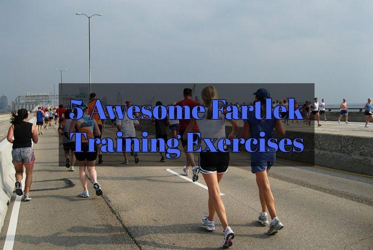 5 Awesome Fartlek Training Exercises