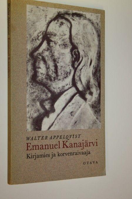 Emmanuel Kanajärvi, kirjamies ja kulttuuriperinnön kerääjä