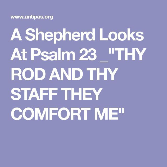 "A Shepherd Looks At Psalm 23 _""THY ROD AND THY STAFF THEY COMFORT ME"""