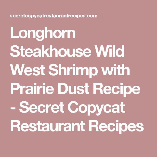 Longhorn Steakhouse Wild West Shrimp with Prairie Dust Recipe - Secret Copycat Restaurant Recipes