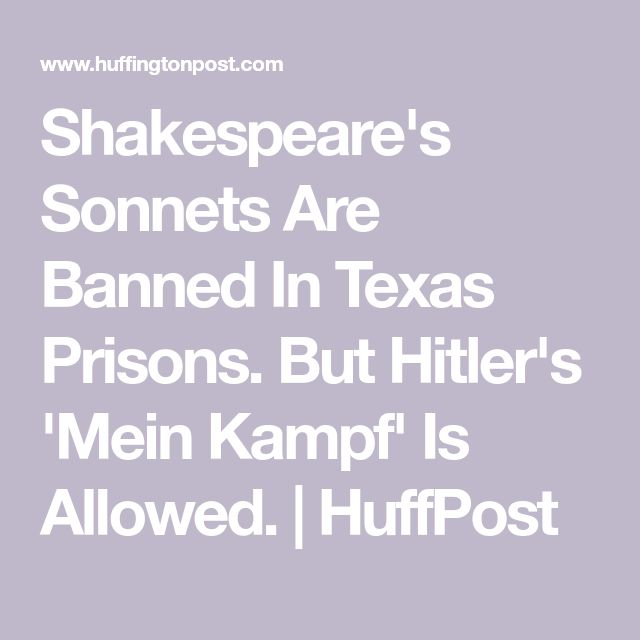 Shakespeare's Sonnets Are Banned In Texas Prisons. But Hitler's 'Mein Kampf' Is Allowed.   HuffPost