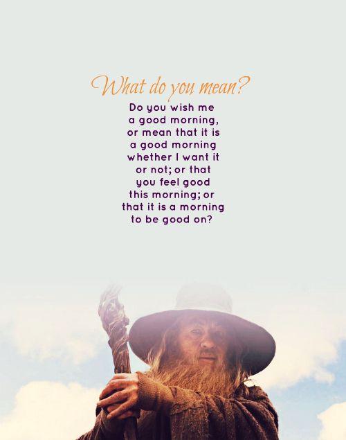 gandalf+morning+quote   majestic thorin # balin # the hobbit # thorin