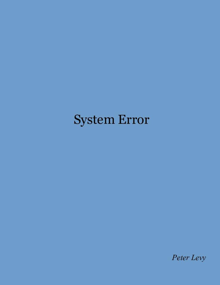 System Error |  by Peter Levy