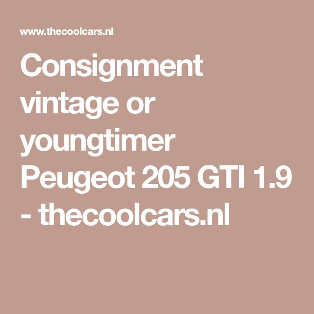 Consignment vintage or youngtimer Peugeot 205 GTI 1.9 - thecoolcars.nl