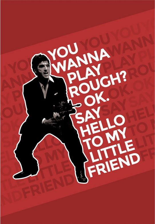 """Scarface - """"You wanna play rough? OK. Say hello to my little friend."""" - Tony Montana #GangsterMovie #GangsterFlick"""