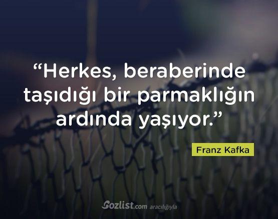 """""""Herkes, beraberinde taşıdığı bir parmaklığın ardında yaşıyor."""" #franz #kafka #sözleri #yazar #şair #kitap #şiir #özlü #anlamlı #sözler"""