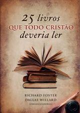 25 Livros Que Todo Cristão Deveria Ler | Editora Ultimato