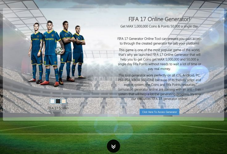 FIFA 17 Generator Online Tool can present you gain access to through the created generator for (all) your platforms or Device!