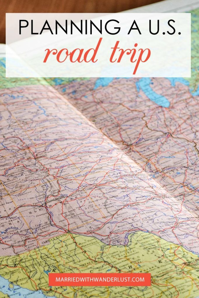 Map Your Road Trip How to Plan a Unique Road Trip | Best of Married With Wanderlust