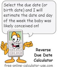 Free Online Reverse Due Date Calculator to calculate the date and day of the week your baby was conceived on.