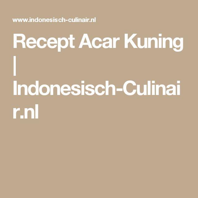 Recept Acar Kuning | Indonesisch-Culinair.nl