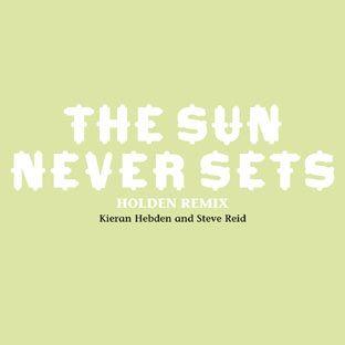 Kieran Hebden & Steve Reid – The Sun Never Sets