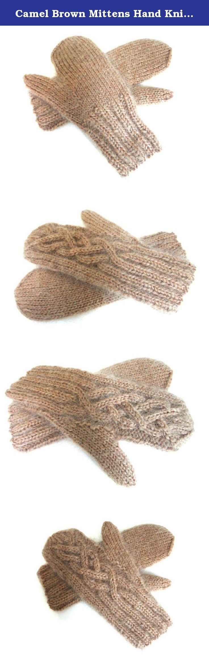 Camel Brown Mittens Hand Knit Wool and Mohair with Celtic Twist Cable. These hand knit mittens are one size and will fit most women's hands. They measure approximately 7-inches around at the widest part of the hand. From the ribbed cuff to the top, they are approximately 9 1/2-inches. They are knitted and ready to ship.
