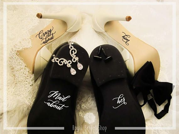 Check out this item in my Etsy shop https://www.etsy.com/uk/listing/565995893/wedding-shoes-decals-crazy-about-him-mad