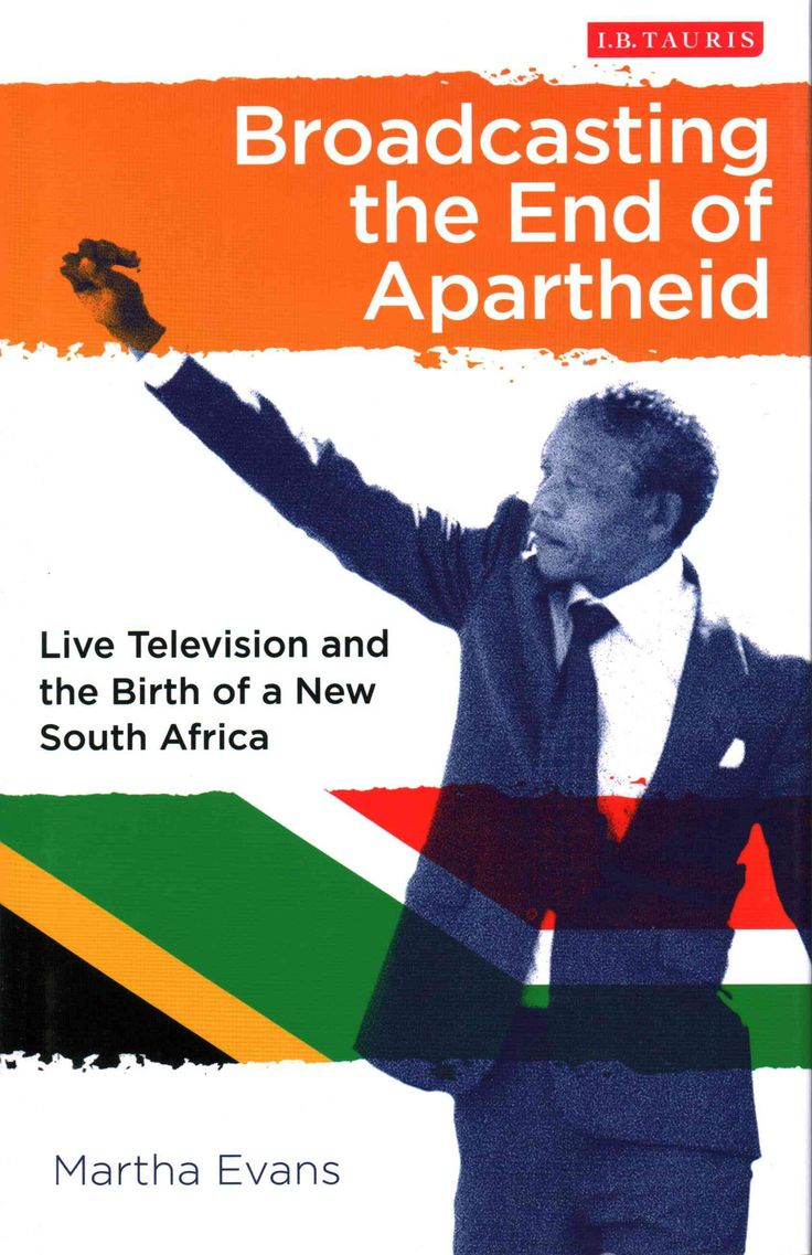 Broadcasting the End of Apartheid: Live Television and the Birth of the New South Africa