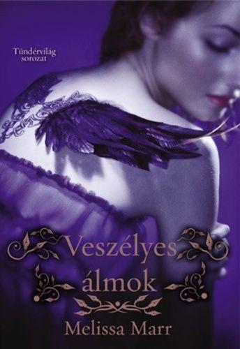 (1592) Veszélyes álmok · Melissa Marr · Könyv · Moly