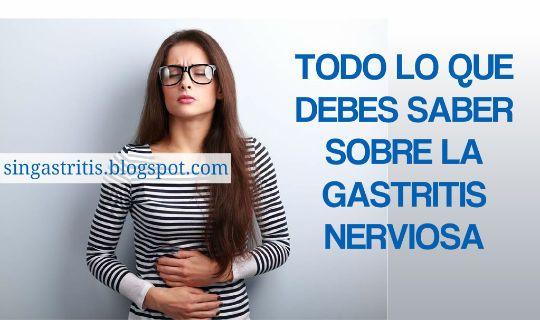 Todo lo que debes saber sobre la Gastritis Nerviosa